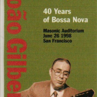 40 Years of Bossa Nova-Tour 1998 von João Gilberto