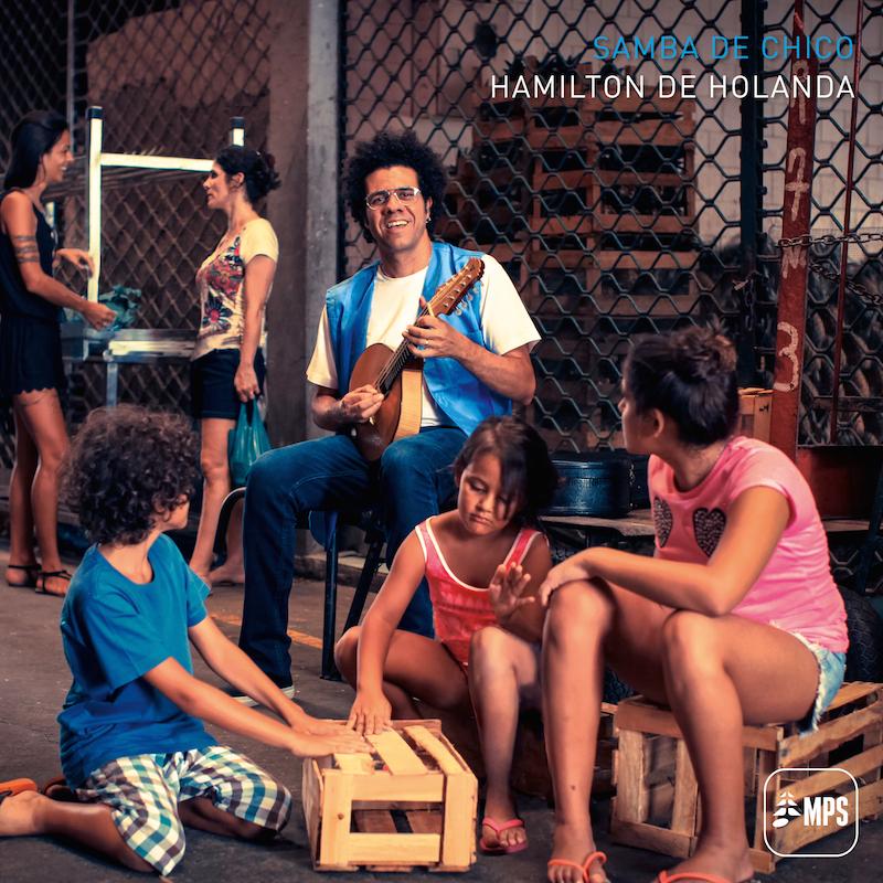 """Das neue Album von Hamilton de Holanda """"Samba de Chico"""". Ein Tribut an Chico Buarque und an 100 Jahre Samba."""
